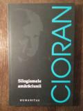 Emil Cioran – Silogismele amaraciunii, Emil Cioran