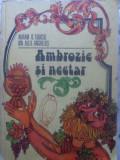 Ambrozie Si Nectar Culegere De Aforisme Privind Via Si Vinul - Avram D. Tudosie, Ion Alex. Anghelus ,415082
