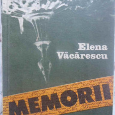 Memorii - Elena Vacarescu, 414954 - Carte Istorie