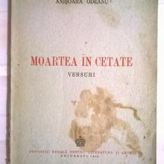 Anisoara Odeanu - Moartea in cetate {Cu autograf pentru Ion Siugariu}