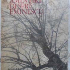 Amintiri Despre Eminescu - Colectiv, 415033 - Biografie