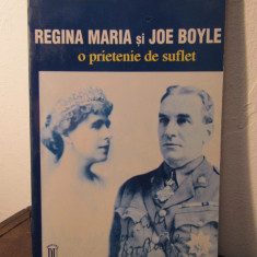 REGINA MARIA SI JOE BOYLE, O PRIETENIE DE SUFLET de GILLES DUGUAY - Carte Istorie