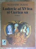 Alexandre Dumas – Ludovic al XV-lea si Curtea sa