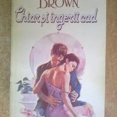 Sandra Brown – Chiar si ingerii cad