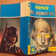 Eu, Robotul - Isaac Asimov - Carte SF, An: 1994, Teora