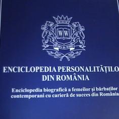 ENCICLOPEDIA PERSONALITATILOR DIN ROMANIA-1302 PG A 4- - Enciclopedie