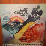 -Y- MIRCEA VINTILA - CREZUL MEU   ( CA NOU ! ), VINIL