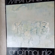 MIHAI BANDAC-ANOTIMPURILE'83/pref EUGEN BARBU/note NICHITA STANESCU/MIRCEA MICU+ - Album Arta