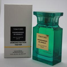 Parfum Original Tom Ford Mandarino di Amalfi 100ml unisex Tester - Parfum unisex Tom Ford, Apa de parfum