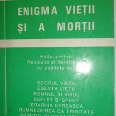 ENIGMA VIETII SI A MORTII 294PAGINI= AUREL POPESCU BALCESTI - Carte ezoterism