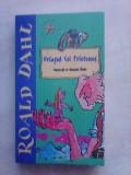 Uriasul cel prietenos - ROALD DAHL, Roald Dahl
