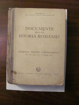 "PVM - ""Documente privind Istoria Romaniei / Razboiul pt. Independenta"" / Volum 3 foto"
