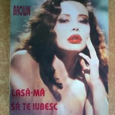 Sandra Brown - Lasa-ma sa te iubesc