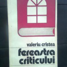 Valeriu Cristea - Fereastra criticului (Editura Cartea Romaneasca, 1987)