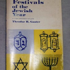 Festivals of the Jewish year: modern interpretation and guide/ Theodor Gaster - Carti Iudaism