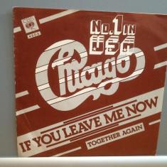 CHICAGO - IF YOU LEAVE ME NOW/TOGETHER...(1975/CBS/HOLLAND) - VINIL Single/RAR - Muzica Rock Columbia