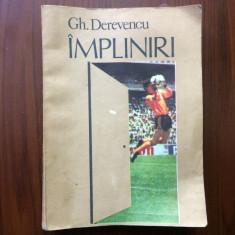Impliniri gheorghe derevencu carte editura sport turism bucuresti 1989 - Carte sport