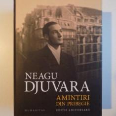 AMINTIRI DIN PRIBEGIE, EDITIE ANIVERSARA, EDITIA A X - A, REVIZUITA (1948 - 1990) de NEAGU DJUVARA, 2012 - Carte Istorie