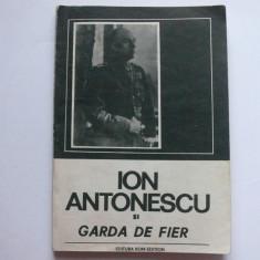 Ion Antonescu si Garda de Fier - Serafim Duicu - Carte Istorie