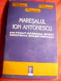 Jipa Rotaru si colab.- Maresalul Ion Antonescu -Am facut Razboiul Sfant impotri
