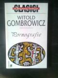Witold Gombrowicz - Pornografie (Editura Univers, 1999)