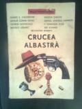 Crucea albastra - proza scurta politista (Editura Sturion, 1991)