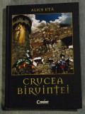 Alice Uță - Crucea biruinței (Corint, 2008)