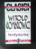 Witold Gombrowicz - Ferdydurke (Editura Univers, 1996)