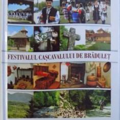 FESTIVALUL CASCAVALULUI DE BRADULET - GHID TURISTIC , 2012