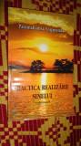 Practica realizarii sinelui vol.1 /223pagini- Paramahamsa Yogananda