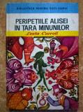 Lewis Carroll – Peripetiile Alisei in Tara Minunilor {Col. Biblioteca pentru toti copiii}