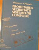 Proiectarea securitatii sistemelor complexe de Alexandru A. Popovici