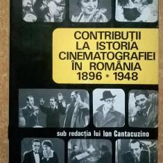 Contributii la istoria cinematografiei in Romania 1896-1948 - Carte Cinematografie