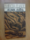 e2 Mircea Eliade - Alchimia Asiatica