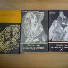 w2 Trecute vieti de doamne si domnite - C. Gane (3 volume)