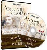 Momente din istorie- Antoniu si Cleopatra