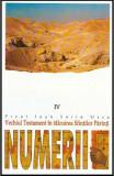 Vechiul Testament in talcuirea Sfintilor Parinti vol. IV Numerii - Autor(i): Ioan