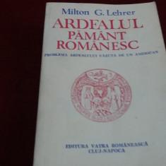 MILTON G LEHRER - ARDEALUL PAMANT ROMANESC - Carte Istorie