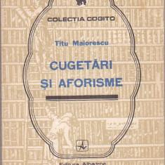 TITU MAIORESCU - CUGETARI SI AFORIEME ( COGITO )