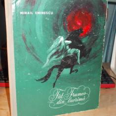 MIHAIL EMINESCU - FAT FRUMOS DIN LACRIMA * ILUSTRATII MARCELA CORDESCU - 1963