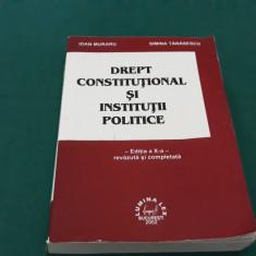 DREPT CONSTITUȚIONAL ȘI INSTITUȚII POLITICE/ IOAN MURARU/2002