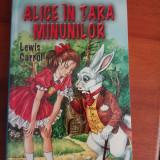 Alice in tara minunilor - Lewis Carrol