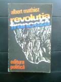Cumpara ieftin Albert Mathiez - Revolutia franceza (Editura Politica, 1976)