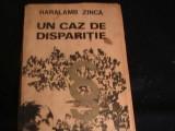 UN CAZ DE DISPARITIE-H. ZINCA-233 PG-, Alta editura