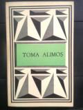 Toma Alimos (Texte poetice alese), (Editura Minerva, 1986)