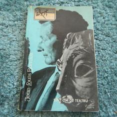 Sunt om de teatru, sint om de teatru, Jean Louis Barrault, Ed. Meridiane, 1965