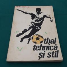FOTBAL TEHNICĂ ȘI STIL/ MIHAI IONESCU/ 1976