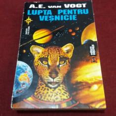 A E VAN VOGT - LUPTA PENTRU VESNICIE - Carte SF