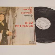 Gica Petrescu  - La margine de Bucuresti - disc vinil ( vinyl , LP ) NOU, electrecord