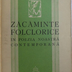 ZACAMINTE FOLCLORICE IN POEZIA NOASTRA CONTEMPORANA de AL. DIMA , 1936